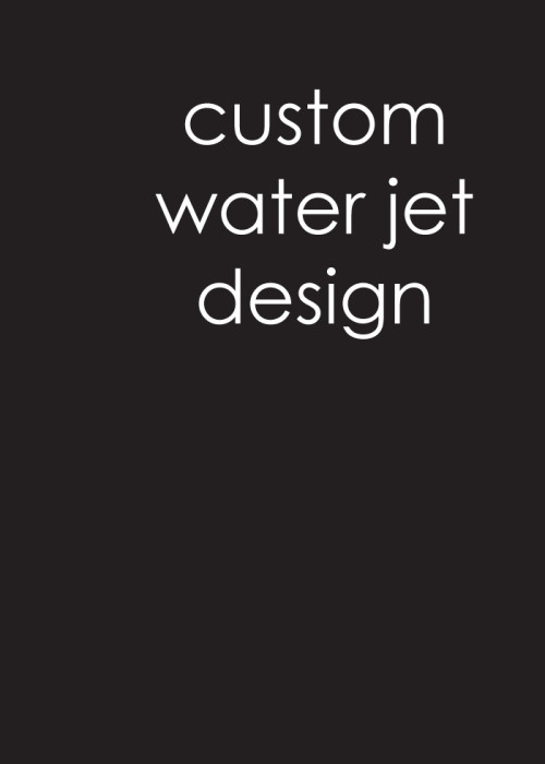 Tailored: Custom Water Jet